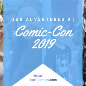 Our Adventures at Comic-Con 2019