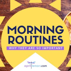 Morning Routines – Why They Are So Important