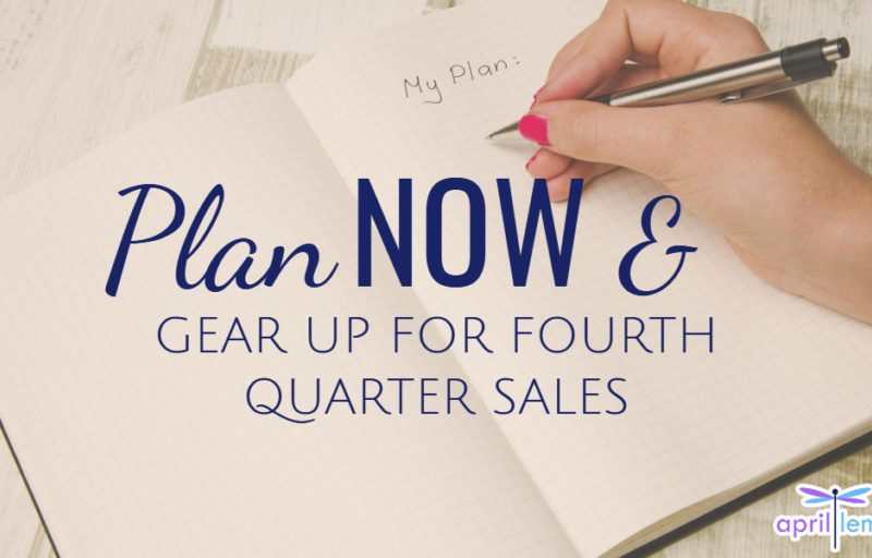 Plan Now – Gear Up For Fourth Quarter