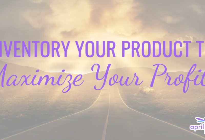 Inventory Your Product To Maximize Your Profits
