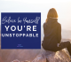 Be Unstoppable – My Story