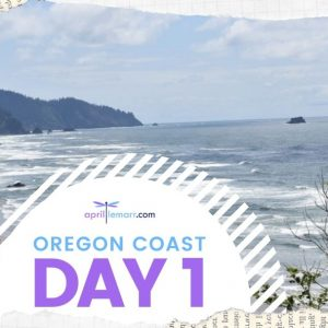 Oregon Coast – Day 1 Long Beach WA To Newport OR