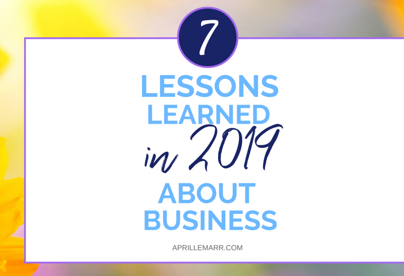 7 Lessons Learned in 2019 About Business